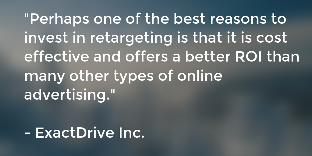 Reasons Why You Should Invest In Retargeting