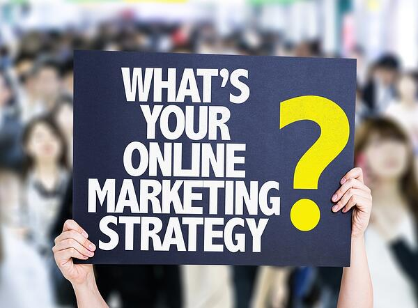 Whats Your Online Marketing Strategy?